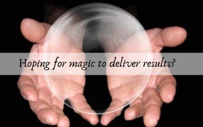 HOPING FOR MAGIC IN YOUR BUSINESS? Why casting spells might not be enough to get you results.