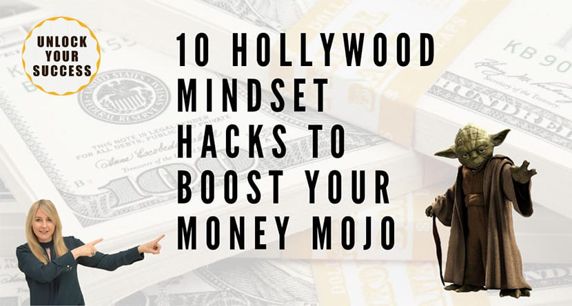 10 Hollywood Mindset Hacks To Boost Your MONEY MOJO